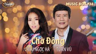 Tuấn Vũ & Châu Ngọc Hà - Chờ Đông | Music Box #24