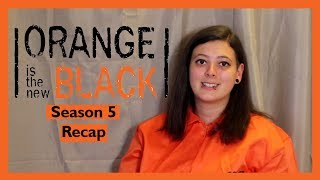 ORANGE IS THE NEW BLACK SEASON 5 RECAP | BEFORE WATCHING SEASON 6