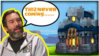 """""""TH12 is NEVER COMING to CoC"""" 