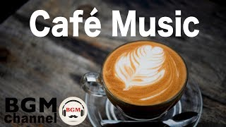 Cafe Music - Relaxing Jazz Cafe Music - Chill Out Bossa Nova Music