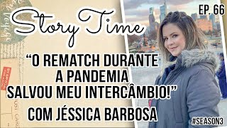 Au Pair na pandemia: Não tenha medo do rematch! | Story Time com Jéssica | EP. 66 SEASON 3