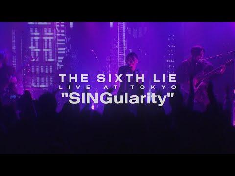 【LIVE VIDEO】THE SIXTH LIE - SINGularity