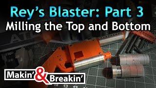 Makin' & Breakin - Rey's all metal blaster Part #3