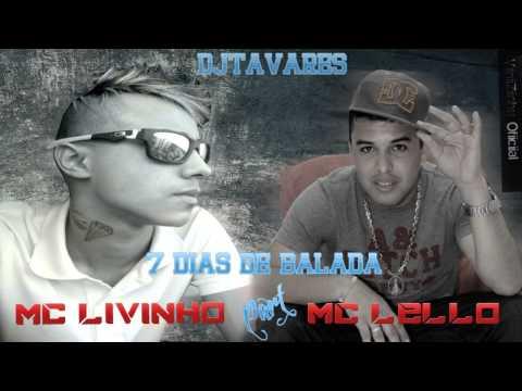 Baixar MC Lello part. MC Livinho - 7 Dias de Balada ♪ Nova Versão ( DJ Tavares ) 2013