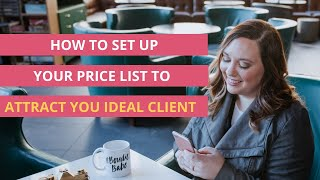 How to Set Up Your Price List to Attract Your Ideal Client