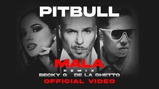 Mala (Remix) – Pitbull Becky G & De La Ghetto