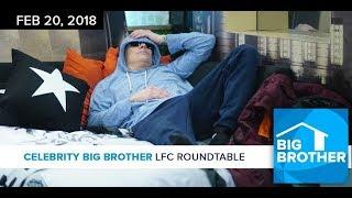 Celebrity Big Brother   LFC Roundtable Podcast   Feb 20, 2018