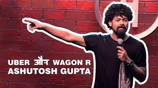 Uber Pool and Wagon R | Stand-Up Comedy by Ashutosh Gupta