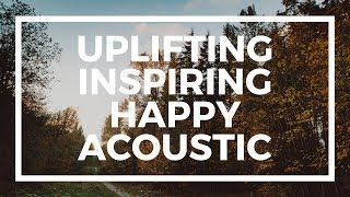 uplifting inspiring happy acoustic | royalty free music for videos - YouTube