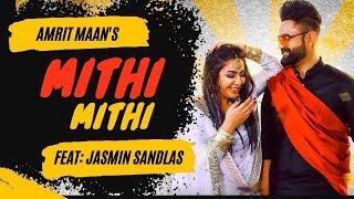 Mithi Mithi – Amrit Maan – Jasmine Sandlas