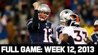Tom Brady Master class 24 Point Comeback vs. Peyton! Patriots vs. Broncos Week 12, 2013 Full Game