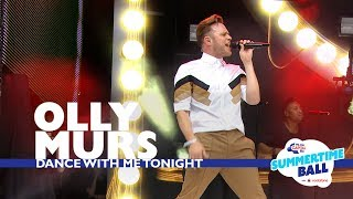 Olly Murs - 'Dance With Me Tonight' (Live At Capital's Summertime Ball 2017)