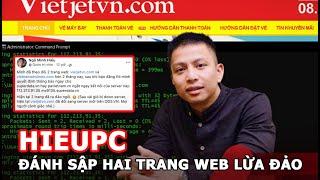 Hacker Hieupc đánh sập 2 trang web lừa đảo vé máy bay | Sự thật mãn hạn tù trước thời hạn của Hieupc