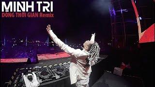 DJ MINH TRÍ trình diễn hit Dòng Thời Gian trước 20.000 khán giả