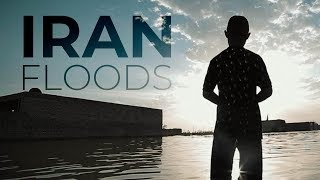 Iran floods - The largest disaster to hit Iran in more than 15 years.