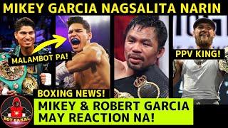 MIkey Garcia May Reaction Sa Pacquiao Vs Ryan Garcia   Conor Mcgregor PPV Nilabas Na