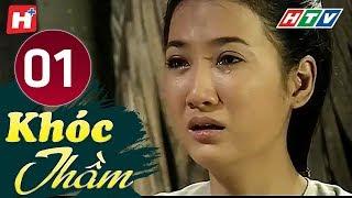 Khóc Thầm - Tập 1 | HTV Phim Tình Cảm Việt Nam Hay Nhất 2019