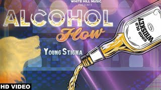 Alcohol Flow – Young Stigma – Maninder Thind
