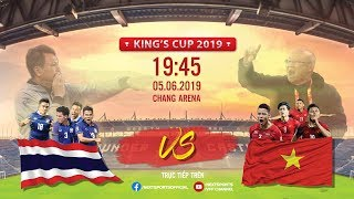 FULL | VIỆT NAM - THÁI LAN | KING'S CUP 2019 | NEXT SPORTS
