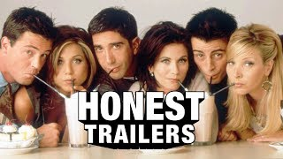 Honest Trailers | Friends