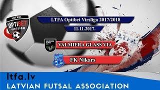 VALMIERA GLASS VIA - FK Nikars [LTFA Optibet Virslīga 2017/18 Highlights]