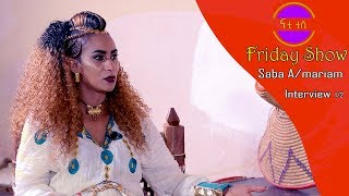 Nati TV - Nati Friday Show With Artist Saba Andermariam Part 1/2
