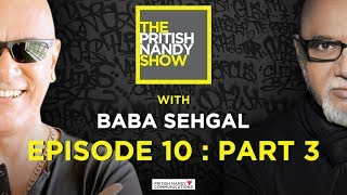 Baba Sehgal Part 3 | The Pritish Nandy Show | Episode 10 | PNC