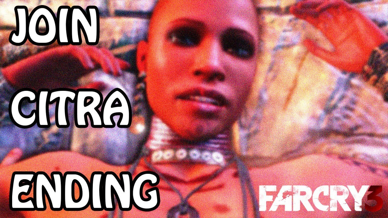 Far Cry 3 Ending - Join Citra (18+) - YouTube