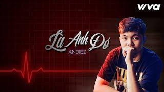 Là Anh Đó - Andiez [Official Audio Lyric]