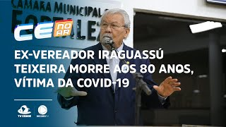 Ex-vereador Iraguassú Teixeira morre aos 80 anos, vítima da covid-19