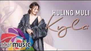 Kyla - Huling Muli (Audio) 🎵