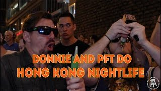 HONG KONG NIGHT LIFE TOUR with PFT and The Wonton Don