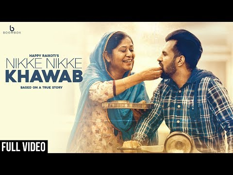 Nikke Nikke Khawab - Happy Raikoti (Full Song)