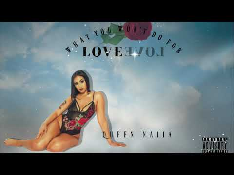 Queen Naija- What You Won't Do For Love [ NEW SINGLE ] (Official Audio)