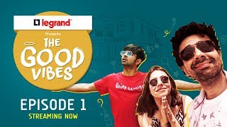 The Good Vibes   E01 - 365 days party!   Legrand