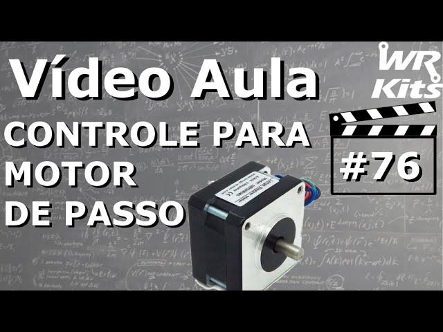 CONTROLE PARA MOTOR DE PASSO | Vídeo Aula #76