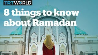 8 things to know about Ramadan