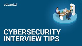 Cybersecurity Interview Questions and Answers | CyberSecurity Interview Tips | Edureka