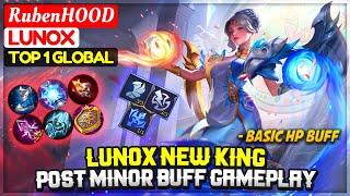 Lunox New King, Post Minor Buff Lunox Gameplay [ Top 1 Global Lunox ] RubenHOOD - Mobile Legend