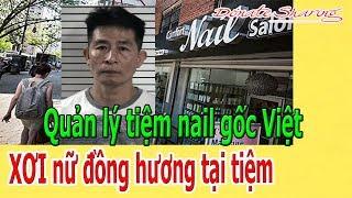 Quản lý tiệm nail gốc Việt X.Ơ.I n.ữ đồng hương tại tiệm