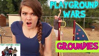 GROUNDIES - PLAYGROUND WARS / That YouTub3 Family