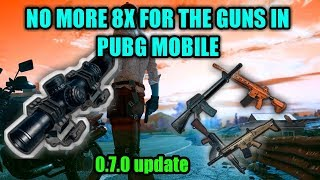 NO MORE 8X FOR GUNS IN THE PUBG MOBILE...
