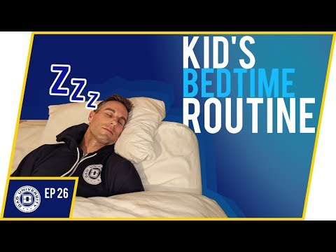 Kid's Bedtime Routine - Getting Children on a Night Time Schedule | Dad University