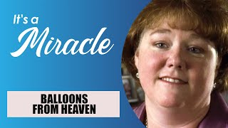 Balloons from Heaven - It's a Miracle - 6033