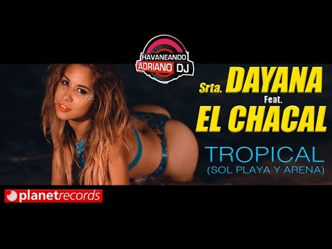 Srta. Dayana Ft. Chacal - Tropical (Video Oficial)