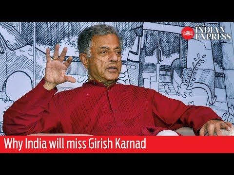 Why India will miss Girish Karnad