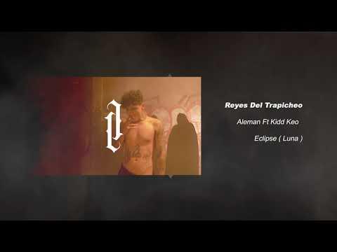 Alemán - Reyes Del Trapicheo feat. Kidd Keo