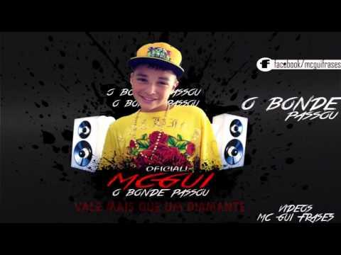 Baixar MC GUI - O BONDE PASSOU (LANÇAMENTO 2013 - MUSICA CLIPE OFICIAL)