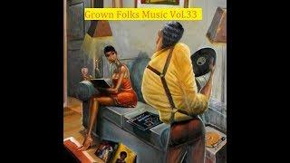 Grown Folks Music Vol.33 (revised)