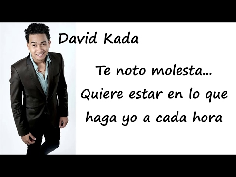 David Kada - Tu No Eres La Buena - Video Letras